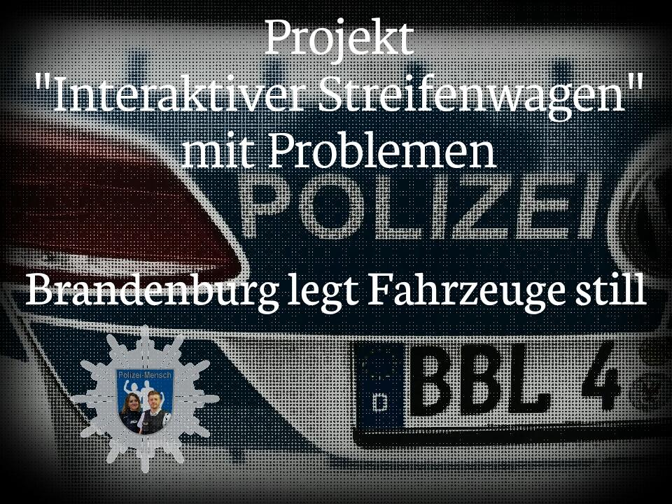 Projekt Interaktiver Streifenwagen Mit Problemen Brandenburg Legt