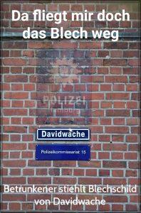 Betrunkener stiehlt Blechschild von Davidwache