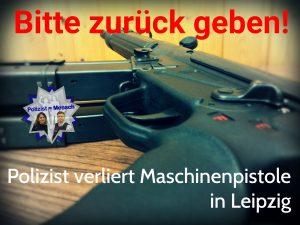 Polizist verliert Maschinenpistole in Leipzig