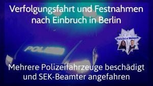 Verfolgungsfahrt und Festnahmen in Berlin