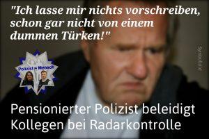 Pensionierter Polizist beleidigt Kollegen bei Radarkontrolle