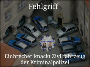 Fehlgriff: Einbrecher knackt Zivilfahrzeug der Kriminalpolizei