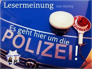 Lesermeinung von Konny: Es geht hier um die Polizei!