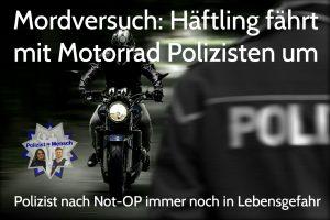 Mordversuch: Häftling fährt mit Motorrad Polizisten um