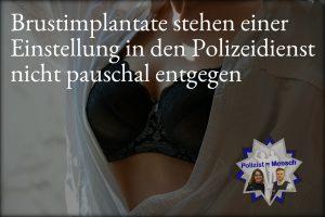 Brustimplantate stehen einer Einstellung in den Polizeidienst nicht pauschal entgegen