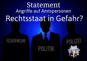 Angriffe auf Amtspersonen: Rechtsstaat in Gefahr?