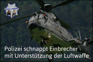 Polizei schnappt Einbrecher mit Unterstützung der Luftwaffe
