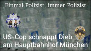 US-Cop schnappt Dieb am Hauptbahnhof München