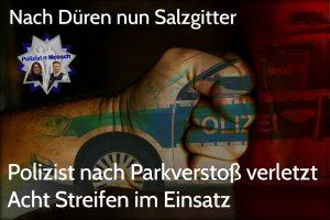 Polizist nach Parkverstoß verletzt - Acht Streifen im Einsatz