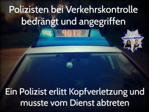 Polizisten bei Verkehrskontrolle bedrängt und angegriffen