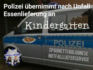 Polizei übernimmt nach Verkehrsunfall Essenlieferung an Kindergarten
