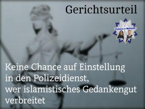 Gerichtsurteil: Keine Chance auf Einstellung in den Polizeidienst, wer islamistisches Gedankengut verbreitet