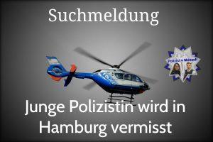 Junge Polizistin wird in Hamburg vermisst