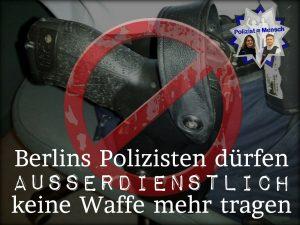 Berlins Polizisten dürfen außerdienstlich keine Waffe mehr tragen