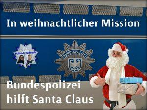 In weihnachtlicher Mission: Bundespolizei hilft Santa Claus