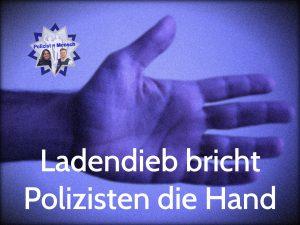 Ladendieb bricht Polizisten die Hand