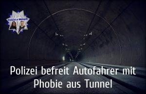Polizei befreit Autofahrer mit Phobie aus Tunnel