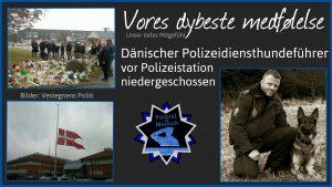 Dänischer Polizeidiensthundeführer vor Polizeistation niedergeschossen