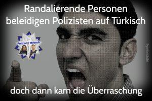 Randalierende Personen beleidigen Polizisten auf Türkisch, doch dann kam die Überraschung