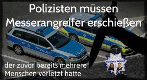 Polizisten müssen Messerangreifer erschießen, der zuvor bereits mehrere Menschen verletzt hatte