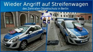 Wieder Angriff auf Streifenwagen des Zentralen Objektschutz in Berlin