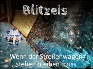 Blitzeis: Wenn der Streifenwagen stehen bleiben muss