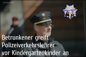 Betrunkener greift Polizeiverkehrslehrer vor Kindergartenkindern an