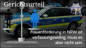 Gerichtsurteil: Frauenförderung in NRW ist verfassungswidrig, muss es aber nicht sein