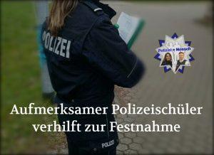 Aufmerksamer Polizeischüler verhilft zur Festnahme