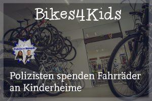 Bikes4Kids: Polizisten spenden Fahrräder an Kinderheime