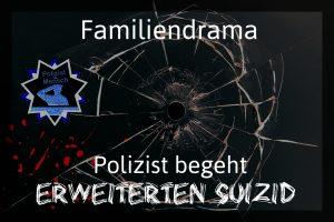 Familiendrama: Polizist begeht erweiterten Suizid