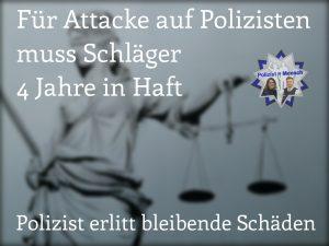 Für Attacke auf Polizisten muss Schläger 4 Jahre in Haft