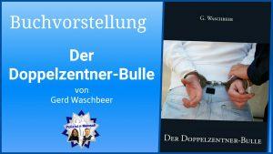 Buchvorstellung: Der Doppelzentner-Bulle (von Gerd Waschbeer)