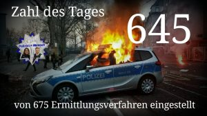 Zahl des Tages: 645 von 675 Ermittlungsverfahren eingestellt