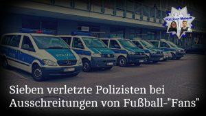 """Sieben verletzte Polizisten bei Ausschreitungen von Fußball-""""Fans"""""""