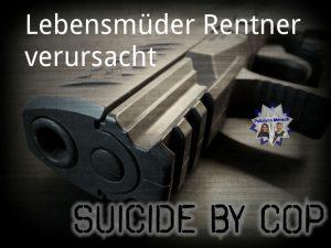 Lebensmüder Rentner verursacht suicide by cop