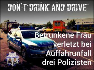 Betrunkene Frau verletzt bei Auffahrunfall drei Polizisten