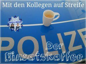 Mit den Kollegen auf Streife: Der Einsatzkaffee
