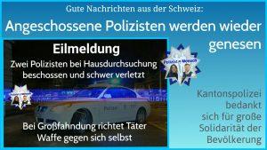 Gute Nachrichten aus der Schweiz: Angeschossene Polizisten werden wieder genesen
