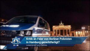 Leserbrief von Mattes: Kritik an Feier von Berliner Polizisten in Hamburg gerechtfertigt?