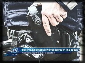 Messerangriffe auf Polizisten: Zwei Mal Schusswaffengebrauch in zwei Tagen in Bayern