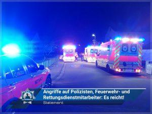 Statement: Angriffe auf Polizisten, Feuerwehr- und Rettungsdienstmitarbeiter - Es reicht!
