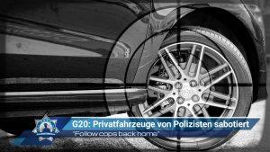 G20: Privatfahrzeuge von Polizisten sabotiert