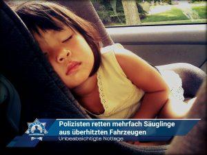 Polizisten retten mehrfach Säuglinge aus überhitzten Fahrzeugen