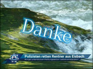 Polizisten retten Rentner aus Eisbach