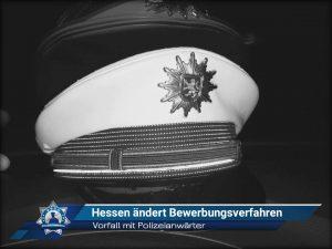 Vorfall mit Polizeianwärter: Hessen ändert Bewerbungsverfahren