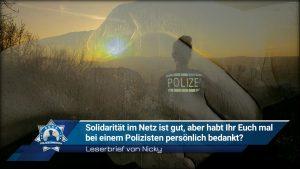 Leserbrief von Nicky: Solidarität im Netz ist gut, aber habt Ihr Euch mal bei einem Polizisten persönlich bedankt?