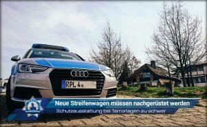 Schutzausstattung bei Terrorlagen zu schwer: Neue Streifenwagen müssen nachgerüstet werden