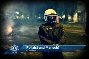 Polizist und Mensch? (von Dani)