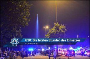 G20: Die letzten Stunden des Einsatzes (von Melina)